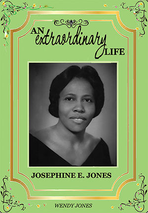 Click for a larger image of An Extraordinary Life: Josephine E. Jones