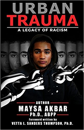 Click for more detail about Urban Trauma: A Legacy of Racism by Maysa Akbar