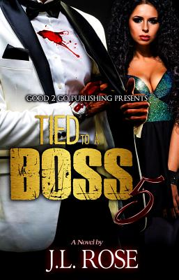 Click for more detail about Tied to a Boss 5 by John L. Rose