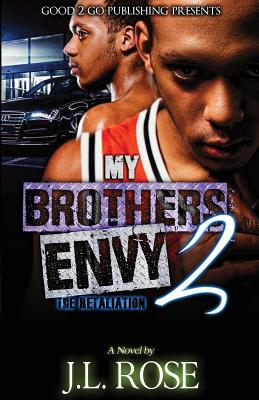 Click for more detail about My Brother's Envy 2: The Retaliation by John L. Rose
