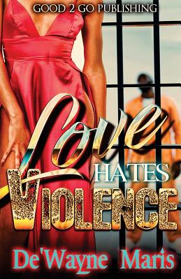Click for more detail about Love hates violence by De'wayne Maris