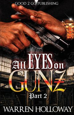 Click for more detail about All Eyes on Gunz 2 by Warren Holloway
