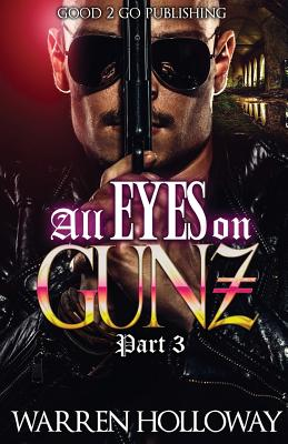 Click for more detail about All Eyes on Gunz 3 by Warren Holloway
