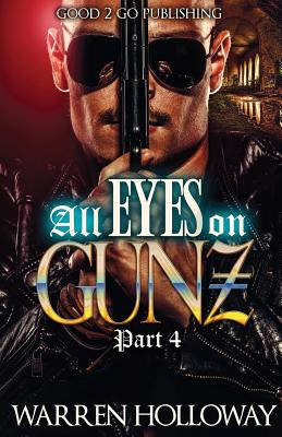 Click for more detail about All Eyes on Gunz 4 by Warren Holloway