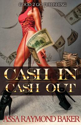 Click for more detail about Cash In, Cash Out by Raymond Baker