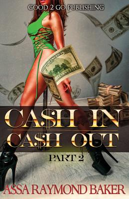 Click for more detail about Cash In, Cash Out 2 by Raymond Baker