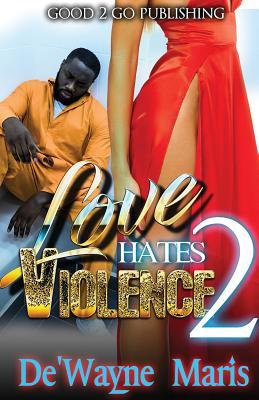 Click for more detail about Love Hates Violence 2 by De'wayne Maris