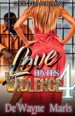 Click for more detail about Love Hates Violence 4 by De'wayne Maris