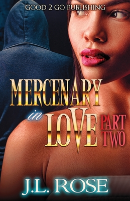 Click for more detail about Mercenary In Love 2 by John L. Rose