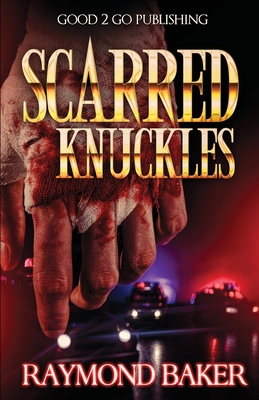 Click for more detail about Scarred Knuckles by Raymond Baker