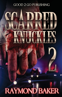 Click for more detail about Scarred Knuckles 2 by Raymond Baker