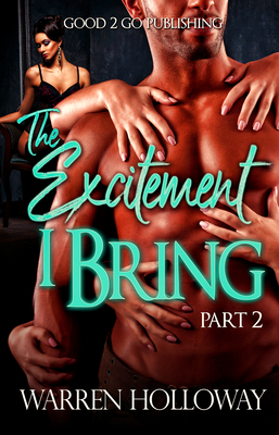 Click for more detail about The Excitement I Bring 2 by Warren Holloway