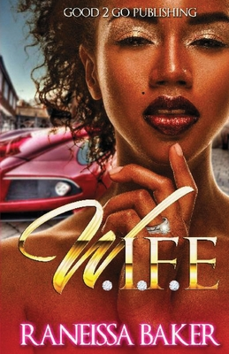 Click for more detail about W.I.F.E by Raneissa Baker