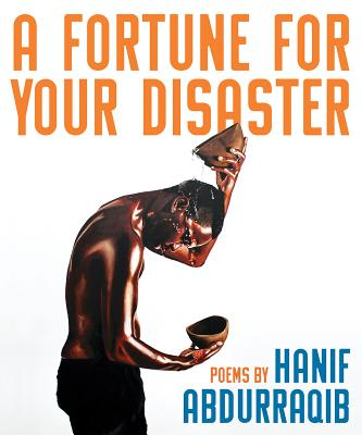 Click for more detail about A Fortune for Your Disaster by Hanif Abdurraqib