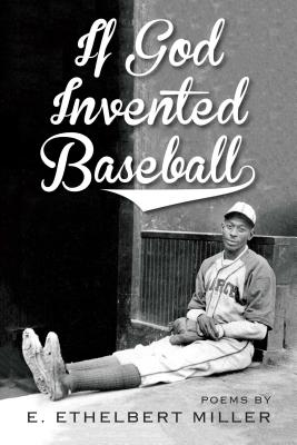 Click for more detail about If God Invented Baseball: Poems by E. Ethelbert Miller