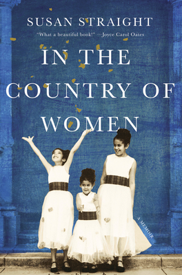 Discover other book in the same category as In the Country of Women: A Memoir by Susan Straight