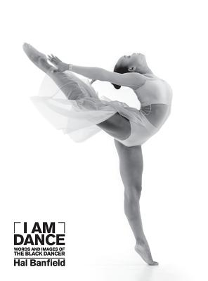 Click for a larger image of I Am Dance: Words and Images of the Black Dancer