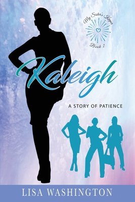 Click for more detail about Kaleigh: A Story of Patience by Lisa Washington
