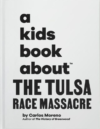 Book Cover A Kids Book About The Tulsa Race Massacre by Carlos Moreno