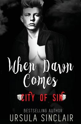 Click for more detail about When Dawn Comes: City of Sin by Ursula Sinclair