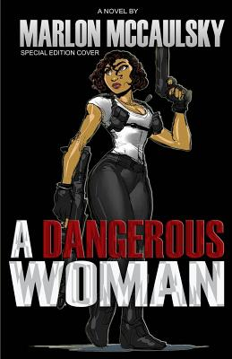 Book Cover A Dangerous Woman: Special Edition by Marlon McCaulsky