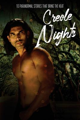 Click for more detail about Creole Nights: 10 Paranormal Stories That Bring The Heat by LaVerne Thompson
