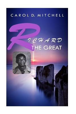 Click for more detail about Richard the Great by Carol Denise Mitchell