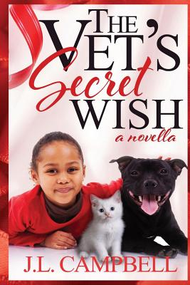 Click for more detail about The Vet's Secret Wish by J. L. Campbell