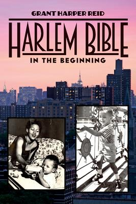 Click for more detail about Harlem Bible: In The Beginning by Grant Harper Reid