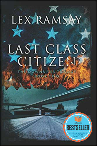 Click for a larger image of Last Class Citizen (The Downriver Trilogy Book 2)