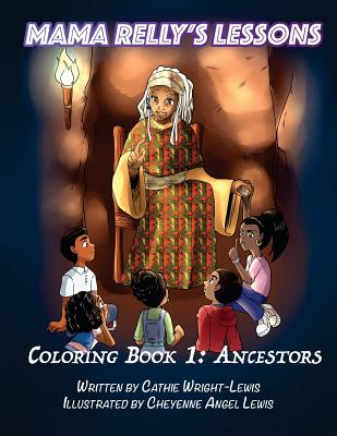 Click for more detail about Mama Relly's Lessons - Book 1: Ancestors (Mama Relly Lessons) (Volume 1) by Cathie Wright-Lewis