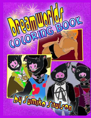 Click for more detail about Dreamworlds Coloring Book by Sumiko Saulson