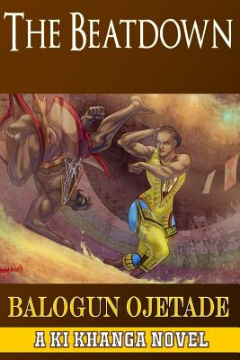 Click for more detail about The Beatdown: A Ki Khanga Novel (Volume 1) by Balogun Ojetade