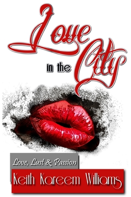 Book Cover Love in the City by Keith Kareem Williams