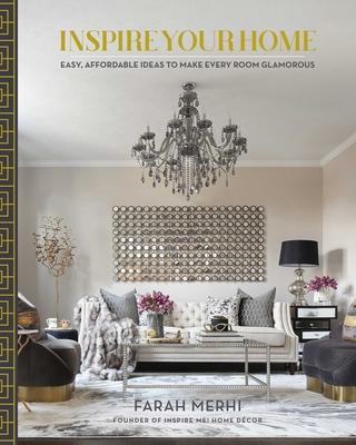 Click for a larger image of Inspire Your Home: Easy Affordable Ideas to Make Every Room Glamorous