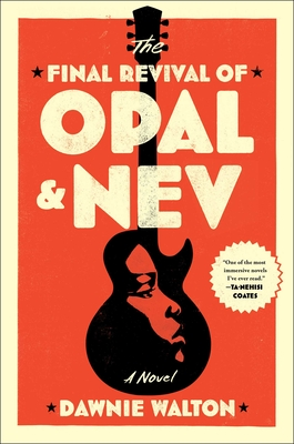 Photo of Go On Girl! Book Club Selection August 2021 – New Author  The Final Revival of Opal & Nev by Dawnie Walton