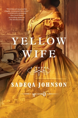 Click for more detail about Yellow Wife by Sadeqa Johnson