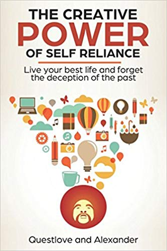 Click for more detail about The Creative Power of Self Reliance: Live your best life and forget the deception of the past by Questlove