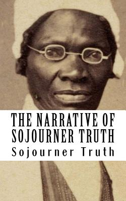 Click for more detail about Sojourner Truth: The Narrative of Sojourner Truth by Sojourner Truth