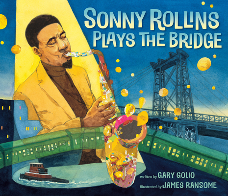 Book Cover Sonny Rollins Plays the Bridge by Gary Golio