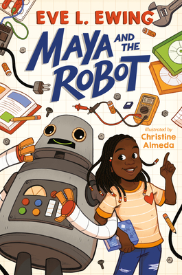 Click for more detail about Maya and the Robot by Eve L. Ewing