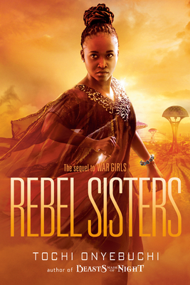 Click for more detail about Rebel Sisters by Tochi Onyebuchi