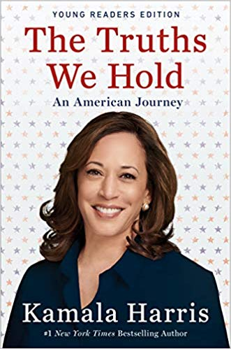 Click for more detail about The Truths We Hold: An American Journey (Young Readers Edition) by Kamala Harris