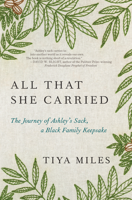Book Cover All That She Carried: The Journey of Ashley's Sack, a Black Family Keepsake by Tiya Miles