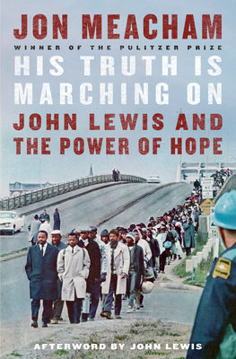 Book cover of His Truth Is Marching on: John Lewis and the Power of Hope by Jon Meacham