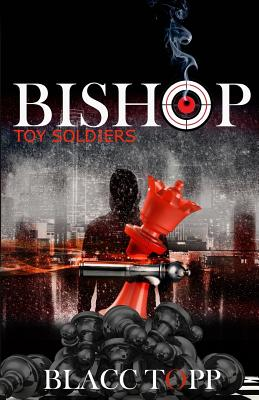 Click for more detail about Bishop: Toy Soldiers by Blacc Topp