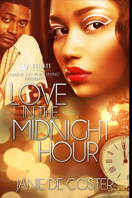 Click for more detail about Love in the Midnight Hour by Janie De Coster