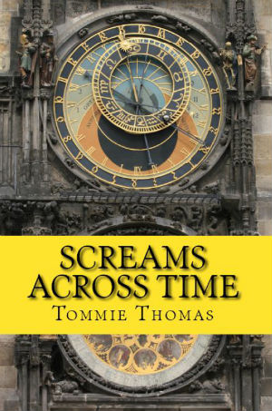 Click for more detail about Screams Across Time by Tommie Thomas