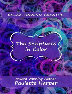 Click for more detail about The Scriptures In Color by Paulette Harper