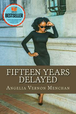 Click for more detail about Fifteen Years Delayed by Angelia Vernon Menchan